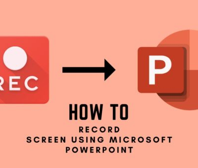 How To Record Screen Using Microsoft PowerPoint?