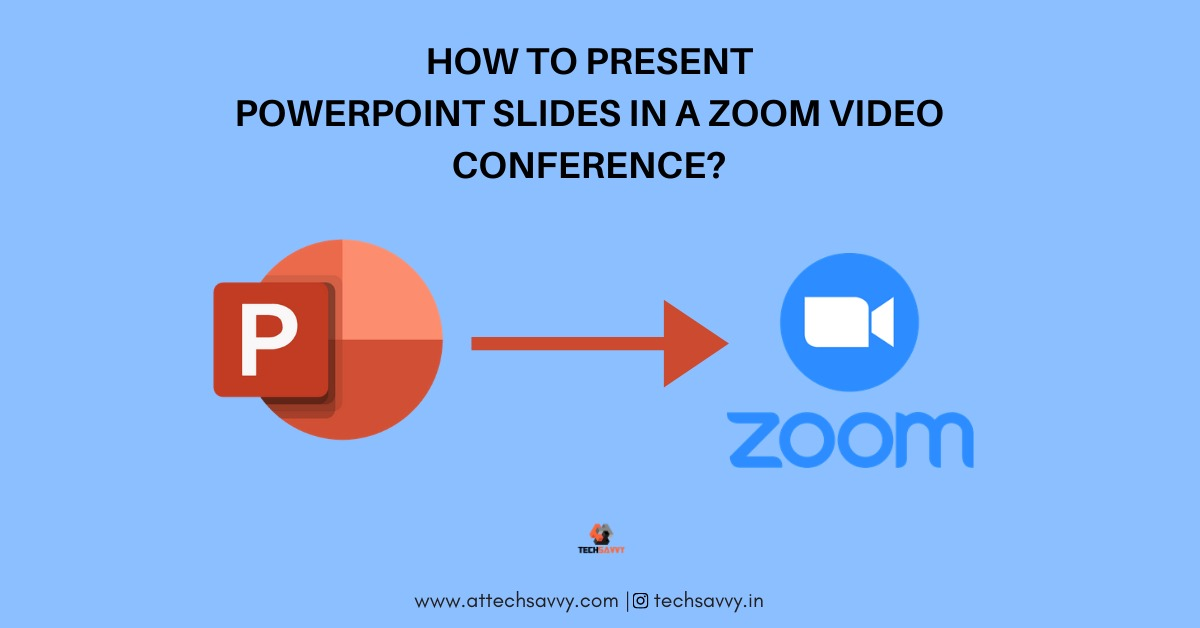 How To Present PowerPoint Slides in a Zoom Video Conference